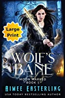 Wolf's Bane: Large Print Edition (Moon Marked)