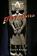 Effigy Hunter by Christy K Robinson (2015-09-23) Paperback