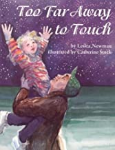 Too Far Away to Touch by Leslea Newman (1998-03-23)