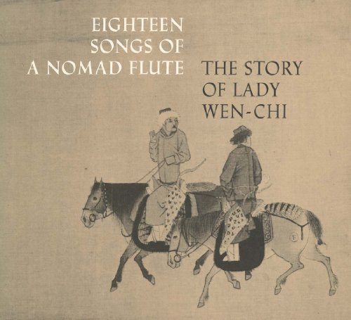 Eighteen Songs of a Nomad Flute: The Story of Lady Wen-chi. A Fourteenth-Century Handscroll in The Metropolitan Museum of Art by Robert A. Rorex (2012-10-09)