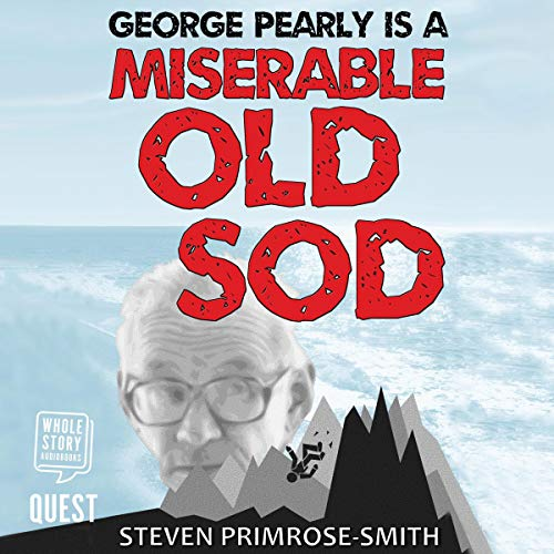 George Pearly Is a Miserable Old Sod cover art