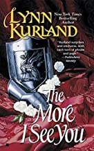 The More I See You by Lynn Kurland (1999-10-01)