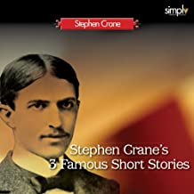 The Blue Hotel, The Bride Comes to Yellow Sky, and The Open Boat: Three Famous Short Stories by Stephen Crane