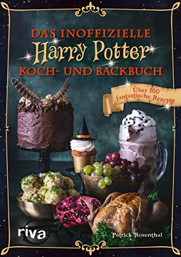 Das inoffizielle Harry-Potter-Koch- und Backbuch: Über 100 fantastische Rezepte