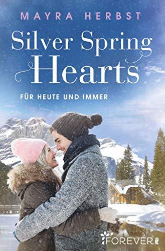 Silver Spring Hearts: Für Heute und Immer