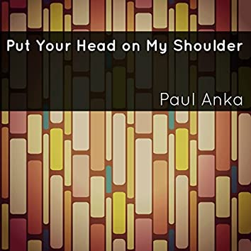Put Your Head on My Shoulder