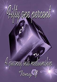 Fifty-one percent: A journey into mediumship by [Tony Garrod]