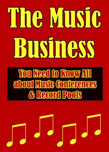 The Music Business: You Need to Know all About Music Conferences & Record Pools (Music Industry Connection) (English Edition)