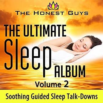 The Ultimate Sleep Album, Vol 2: Soothing Guided Sleep Talk-Downs