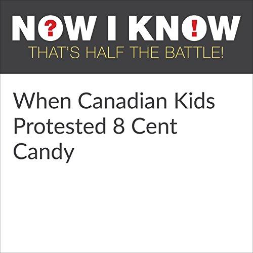 Diseño de la portada del título When Canadian Kids Protested 8 Cent Candy