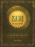 Isaiah by the Day: A New Devotional Translation (Daily Readings)