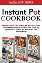 Instant Pot Cookbook: Instant Pot Cookbook Box Set: Over 100 Easy and Delicious Instant Pot Recipes for Fast, Healthy Meals