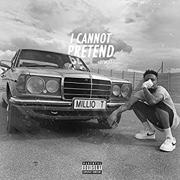 I Cannot Pretend (feat. 3TWO1)