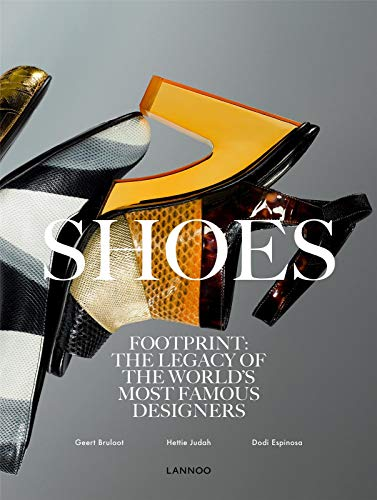 Shoes: Footprint: The Legacy of the World's Most Famous Designers
