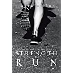Strength to Run: Hope and Strength in the Race of Suffering