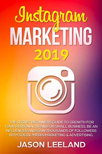 Amazon.com: Instagram Marketing 2019: The Secret Beginners Guide ...