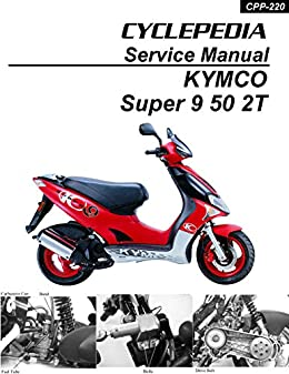 Amazon.com: KYMCO Super 9 50 2T Service Manual eBook: Cyclepedia Press LLC:  Kindle StoreAmazon.com