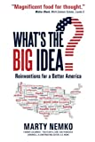 Image of What's the Big Idea?: Reinventions for a Better America