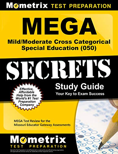 Compare Textbook Prices for MEGA Mild/Moderate Cross Categorical Special Education 050 Secrets Study Guide: MEGA Test Review for the Missouri Educator Gateway Assessments Study Guide Edition ISBN 9781630949594 by MEGA Exam Secrets Test Prep Team