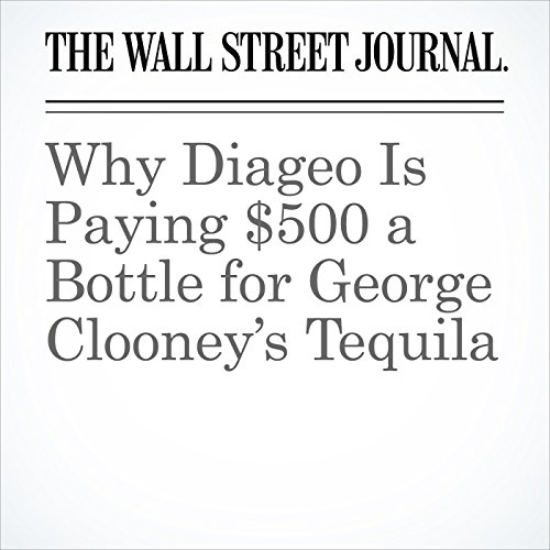 Why Diageo Is Paying $500 a Bottle for George Clooney's Tequila copertina