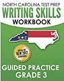 NORTH CAROLINA TEST PREP Writing Skills Workbook Guided Practice Grade 3: Develops the Writing Skills in North Carolina's English Language Arts Standards