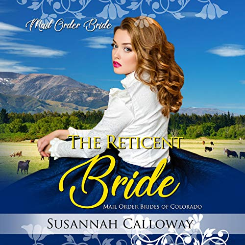 The Reticent Bride: Mail Order Brides of Colorado audiobook cover art
