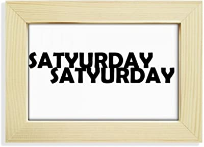 DIYthinker Stylish Characters Saturday Desktop Wooden Photo Frame Picture Art Painting 5x7 inch