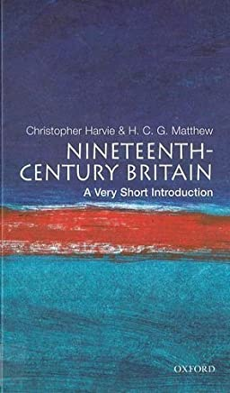 Nineteenth-Century Britain: A Very Short Introduction by Christopher Harvie H. C. G. Matthew(2005-08-11)