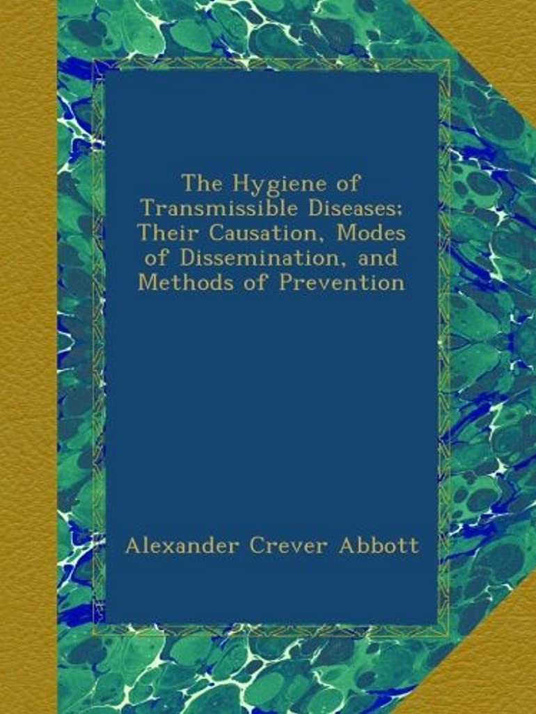 困難フラップ排除するThe Hygiene of Transmissible Diseases; Their Causation, Modes of Dissemination, and Methods of Prevention