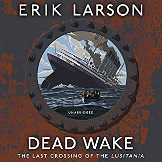 Dead Wake     The Last Crossing of the Lusitania              De :                                                                                                                                 Erik Larson                               Lu par :                                                                                                                                 Scott Brick                      Durée : 13 h et 4 min     Pas de notations     Global 0,0