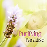 Purifying Paradise - Herbal Masks, Wonder Treatments, Gentle Sounds, Interesting Music, Leisure Time, Cool Moments