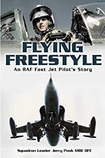Flying Freestyle - Memoirs of a Cold War Jet Pilot: An RAF Fast Jet Pilot's Story