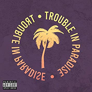 Trouble In Paradise (feat. Mickey D)