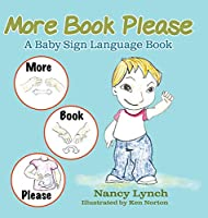 More Book Please: A Baby Sign Language Book
