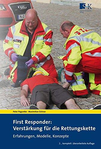 First Responder: Verstärkung für die Rettungskette: Erfahrungen, Modelle, Konzepte