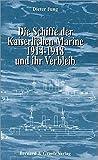 Die Schiffe der Kaiserlichen Marine 1914-1918 und ihr Verbleib - Dieter Jung