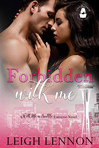 Forbidden With Me: A With Me In Seattle Universe Novel