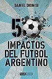 50 Impactos del fútbol argentino