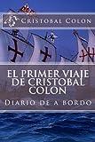 El primer viaje de Cristobal Colon: Diario de a bordo