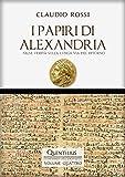 I PAPIRI DI ALEXANDRIA: False verità sulla lunga via del...