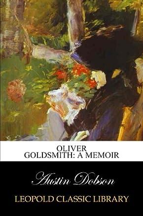 Oliver Goldsmith: a memoir