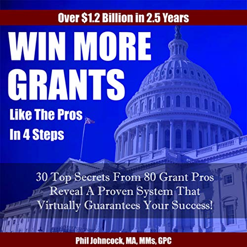 Win More Grants Like the Pros in 4 Steps Audiobook By Phil Johncock cover art