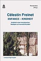 Célestin Freinet Enfance - Kindheit: Kindheit in den franzoesischen Seealpen um neunzehnhundert