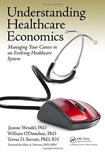 Understanding Healthcare Economics: Managing Your Career in an Evolving Healthcare System