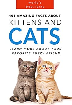 Cat Book: 101 Amazing Facts about Kittens and Cats for Kids (CAT FACTS BOOK WITH 25 CUTE PHOTOS): Cat Books for Kids by [Jenny Kellett, Cat Books]