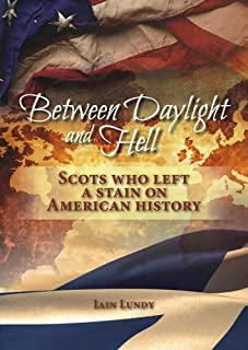 Between Daylight and Hell: Scots Who Left a Stain on American History