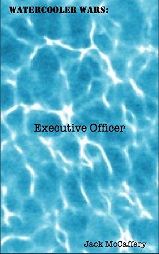 Watercooler Wars: Executive Officer (English Edition)