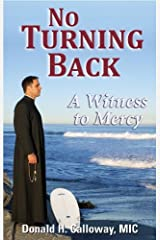 No Turning Back: A Witness to Mercy by Donald H. Calloway(2010-01-15) Paperback