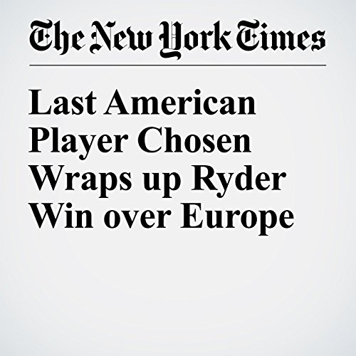 Last American Player Chosen Wraps up Ryder Win over Europe audiobook cover art