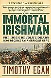 The Immortal Irishman: The Irish Revolutionary Who Became an American Hero (English Edition)
